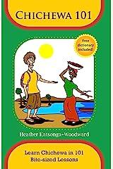 Chichewa 101 - Learn Chichewa in 101 Bite-sized Lessons Kindle Edition