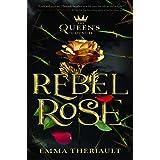 The Queen's Council Rebel Rose (Queen's Council, 1)