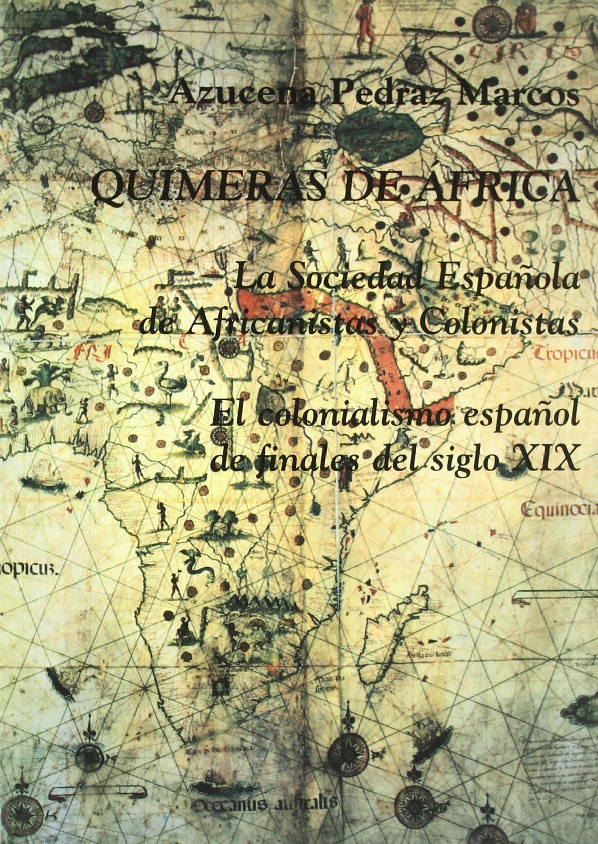 Quimeras de África. La Sociedad Española de Africanistas y ...
