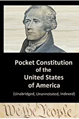 Pocket Constitution of the United States of America: (Unabridged, Unannotated) (Pocket Classics Book 1) Kindle Edition