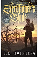 The Executioner's Blade (The Executioner's Song Book 3) Kindle Edition