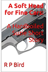 A Soft Head for Fine Cars: A Hardboiled Suzie Short Story (Suzie's Stories)