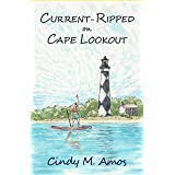 Current-Ripped on Cape Lookout: History Under Threat (Cape Pointe Book 2)