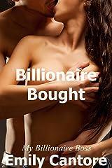 Billionaire Bought: My Billionaire Boss, Part 6 (A Billionaire Romance) Kindle Edition