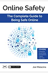 Online Safety: The Complete Guide to Being Safe Online Kindle Edition