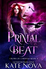 Primal Beat: A Why Choose Paranormal Rockstar Romance (Crows of Carnage Book 3) Kindle Edition