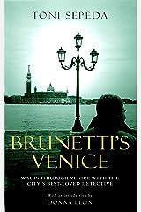 Brunetti's Venice: Walks Through the Novels Kindle Edition
