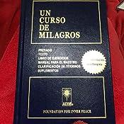Un curso de milagros. Texto. Libro de ejercicios. Manual