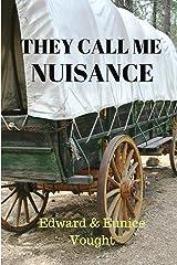 They Call Me Nuisance Kindle Edition