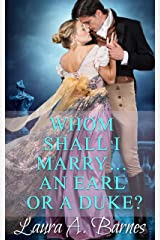 Whom Shall I Marry... An Earl or A Duke? (Tricking the Scoundrels Book 2) Kindle Edition