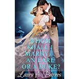 Whom Shall I Marry... An Earl or A Duke? (Tricking the Scoundrels Series Book 2)