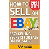How to Sell on Ebay for Beginners: Ebay Selling Secrets for Easy Online Sales (How to Sell Online for Profit)