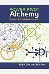 PowerPivot Alchemy: Patterns and Techniques for Excel Kindle Edition