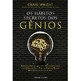 Os hábitos secretos dos gênios: aprenda a identificar e lapidar suas habilidades como Einstein, Isaac Newton, Virginia Woolf,
