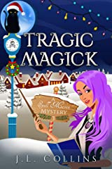 Tragic Magick (Spell Maven Mystery Book 3) Kindle Edition