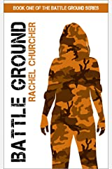 Battle Ground (Battle Ground Series Book 1) Kindle Edition