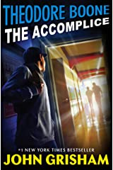 Theodore Boone: The Accomplice Kindle Edition