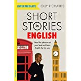 Short Stories in English for Intermediate Learners: Read for pleasure at your level, expand your vocabulary and learn English