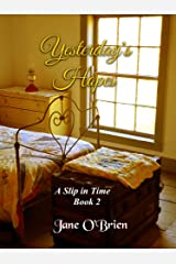 Yesterday's Hopes (A Slip in Time Book 2) Kindle Edition
