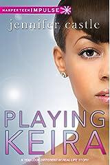Playing Keira Kindle Edition