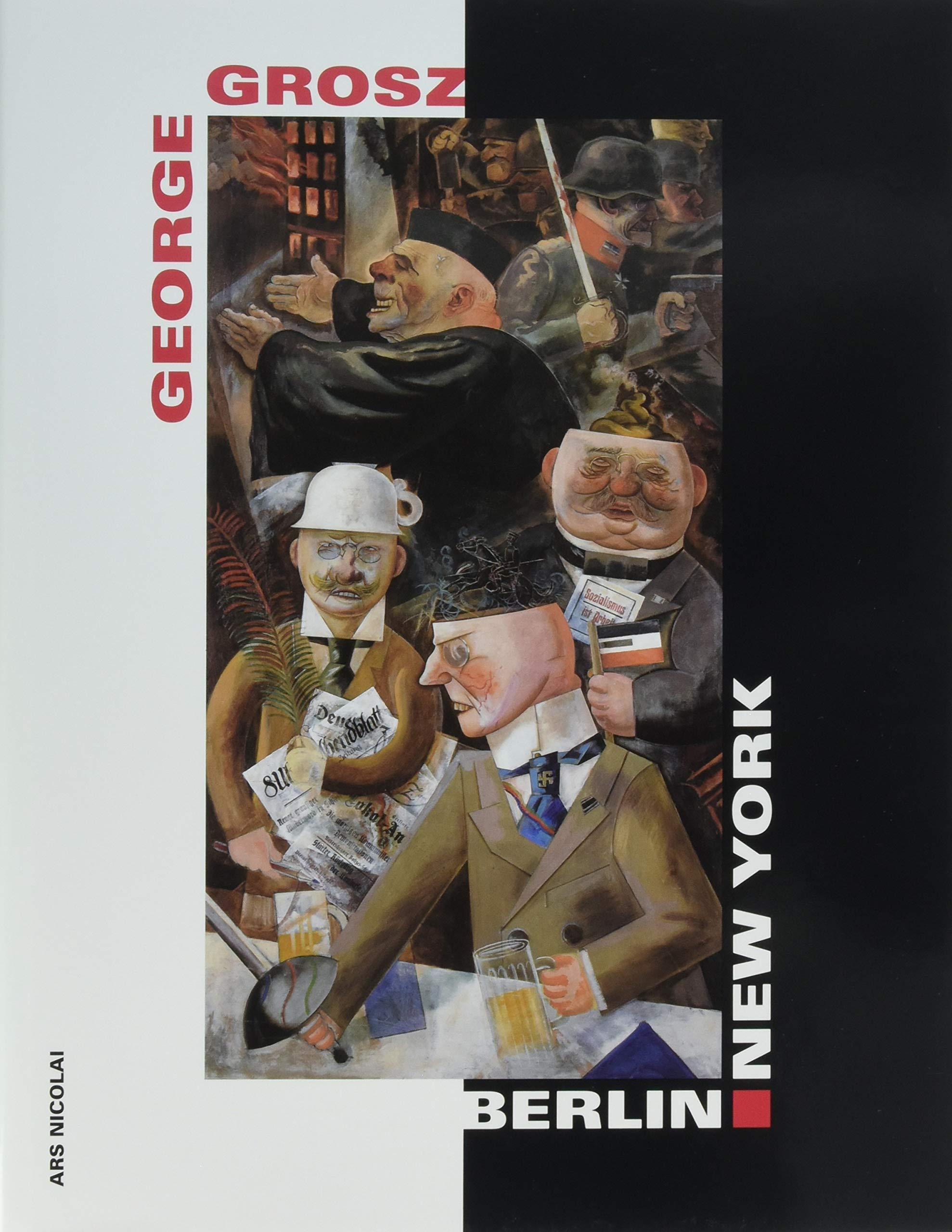 George Grosz Berlin New York Amazon De Neue Nationalgalerie Fremdsprachige Bucher
