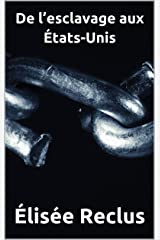 De l'esclavage aux États-Unis (French Edition) Kindle Edition