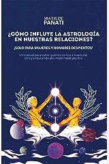 ¿Cómo influye la astrología en nuestras relaciones?: ¡Solo para mujeres y hombres despiertos! (Spanish Edition) Kindle Edition