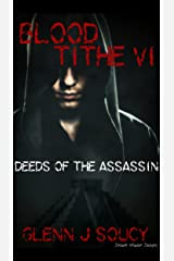 Blood Tithe VI, Deeds of the Assassin Kindle Edition