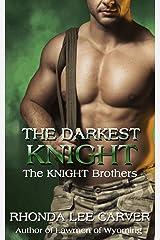 The Darkest Knight (The KNIGHT Brothers Book 3)