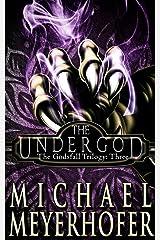 The Undergod (The Godsfall Trilogy Book 3) Kindle Edition