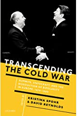 Transcending the Cold War: Summits, Statecraft, and the Dissolution of Bipolarity in Europe, 1970–1990 Kindle Edition
