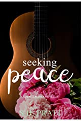 Seeking Peace: A Peace Series Novella Kindle Edition