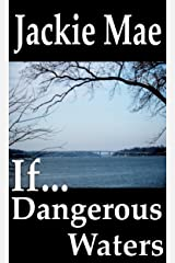If...: Dangerous Waters Kindle Edition