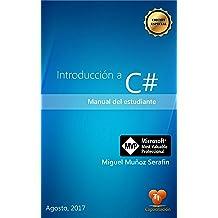 Introducción a C#: Manual de estudiante (Spanish Edition) Aug 29, 2017