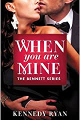 When You Are Mine (The Bennett Series Book 1) Kindle Edition