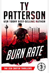 Burn Rate: A Covert-Ops Suspense Action Novel (Zeb Carter Thrillers Book 3) Kindle Edition