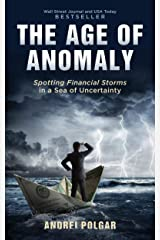The Age of Anomaly: Spotting Financial Storms in a Sea of Uncertainty Kindle Edition