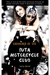 Cuckolded by the Futa Motorcycle Club Kindle Edition