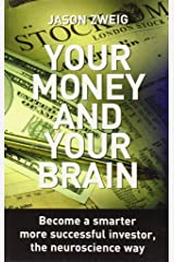 Your Money and Your Brain: Become a Smarter, More Successful Investor - the Neuroscience Way Capa comum