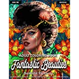 Adult Coloring Book | Fantastic Beauties Book 2: Women Coloring Book for Adults Featuring a Wonderful Coloring Pages for Adul
