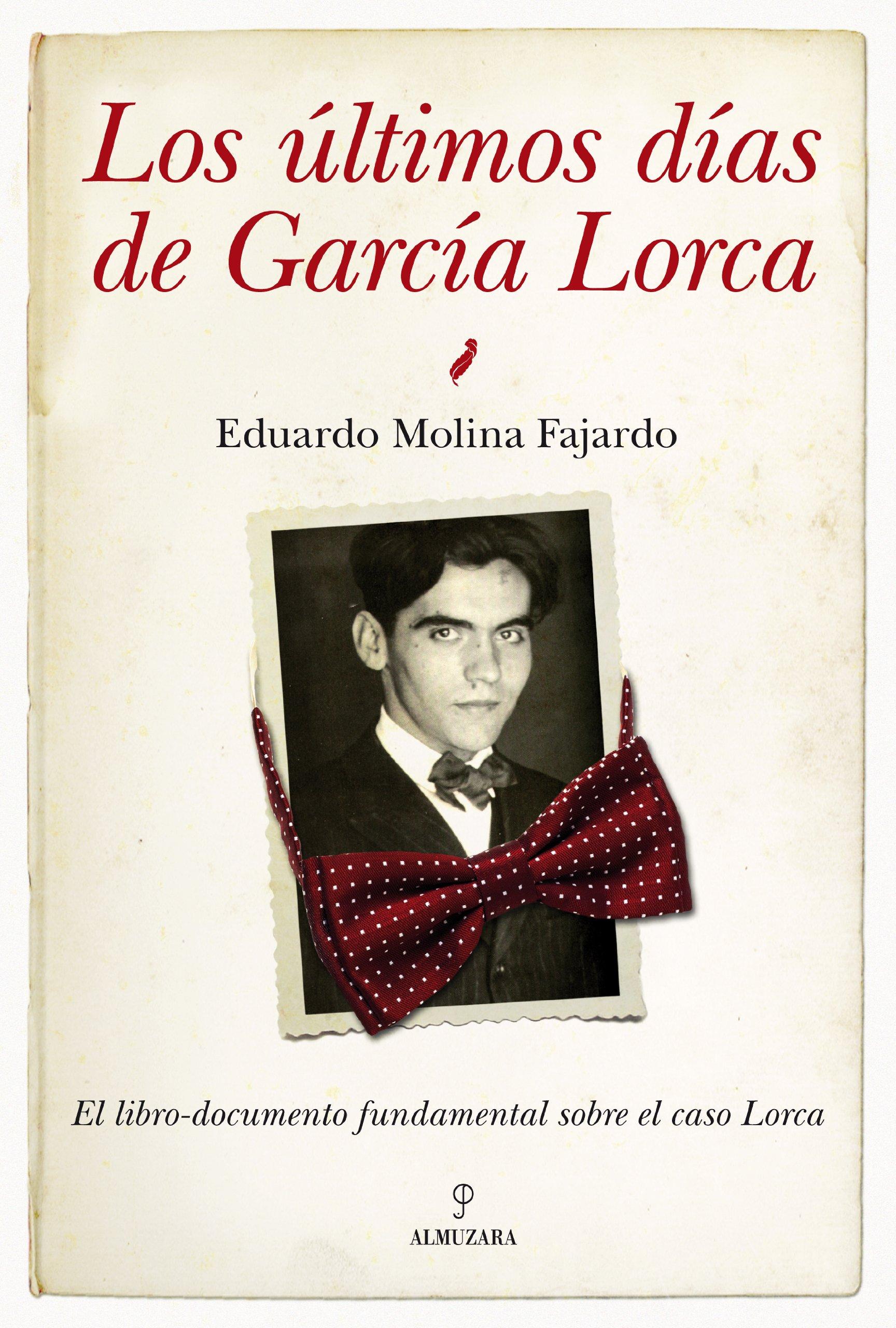 Los últimos días de García Lorca Cronicas Y Memorias: Amazon.es: Molina González, Fernando: Libros