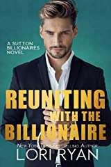 Reuniting with the Billionaire (The Sutton Billionaires Book 2) Kindle Edition