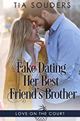 Fake Dating Her Best Friend's Brother: A Clean Basketball Romance (Love on the Court Book 1) Kindle Edition