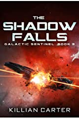 The Shadow Falls: A SciFi Space Opera Adventure (Galactic Sentinel - Book Three) Kindle Edition