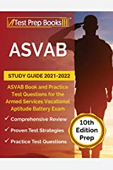 ASVAB Study Guide 2021-2022: ASVAB Book and Practice Test Questions for the Armed Services Vocational Aptitude Battery Exam [10th Edition Prep] Kindle Edition
