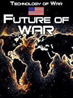 Technology of War: Future of War