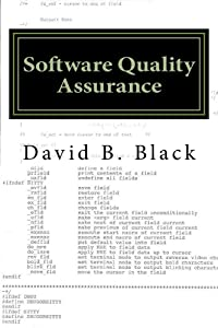 Software Quality Assurance: Get it right then Keep it right (Building Better Software Better Book 2)