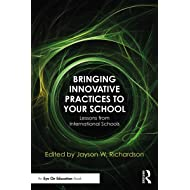 Bringing Innovative Practices to Your School: Lessons from International Schools