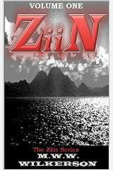 Ziin  ( The Ziin Series ) - Volume one Kindle Edition