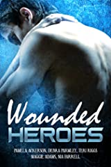 Wounded Heroes: Anthology Kindle Edition